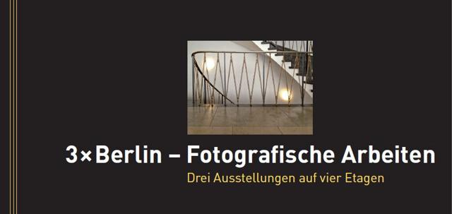 """3 x Berlin – Fotografische Arbeiten"", Grafik © Horst Hinder 2013"