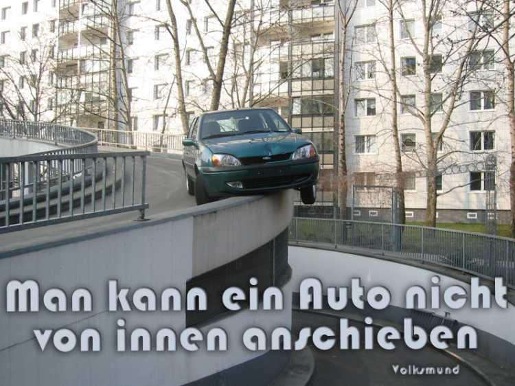 »Man kann ein Auto nicht von innen anschieben«, Volksmund, Foto/Grafik © Friedhelm Denkeler 2009