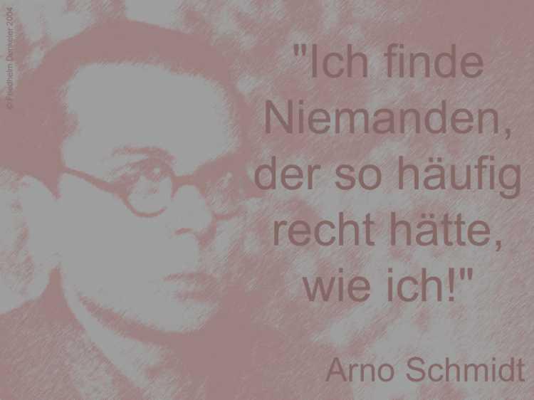 »Ich finde Niemanden, der so häufig recht hätte, wie ich!, Arno Schmidt, Grafik © Friedhelm Denkeler 2004