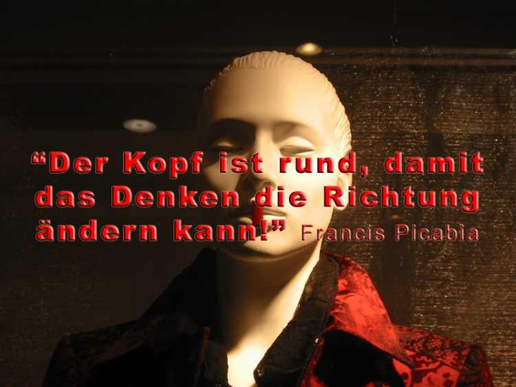 »Der Kopf ist rund, damit das Denken die Richtung ändern kann«, Francis Picabia, Foto/Grafik © Friedhelm Denkeler 2002