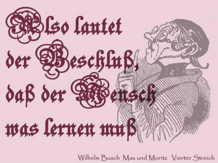 »Also lautet der Beschluß, daß der Mensch was lernen muß«, Wilhelm Busch, Max und Moritz, Vierter Streich, Grafik © Friedhelm Denkeler 2006