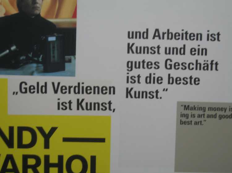 »Geld verdienen ist  Kunst und Arbeiten ist Kunst und ein gutes Geschäft die beste Kunst«, Andy Warhol, Foto © Friedhelm Denkeler 2007